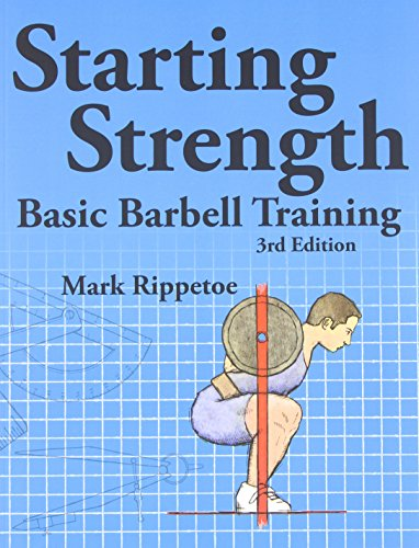 9780982522738: Starting Strength: Basic Barbell Training