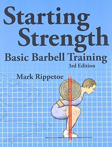 9780982522738: Starting Strength: Basic Barbell Training, 3rd edition