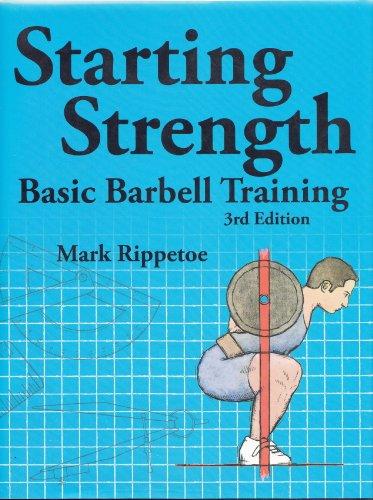 9780982522745: Starting Strength: Basic Barbell Training (3rd Edition)