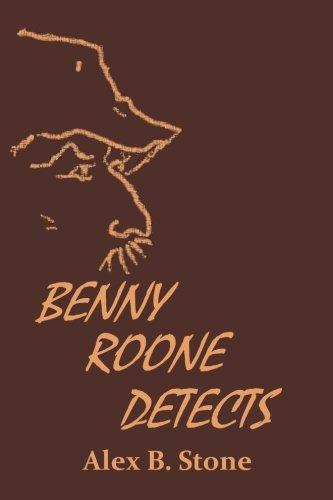 Benny Roone Detects: Stone, Alex B.