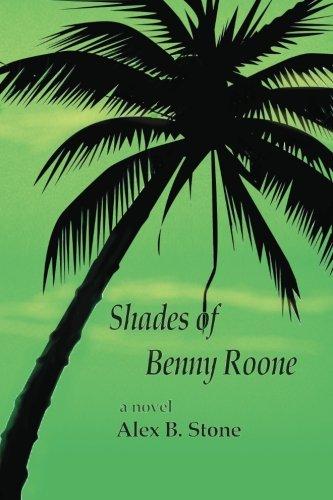 Shades of Benny Roone: Stone, Alex B.
