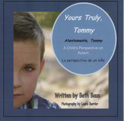 9780982524015: Yours Truly, Tommy; A Child's Perspective on Autism (Spanish Edition) (English and Spanish Edition)