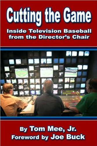 9780982524534: Cutting the Game - Inside Television Baseball From the Director's Chair