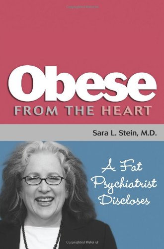 9780982524817: Obese from the Heart: A Fat Psychiatrist Discloses