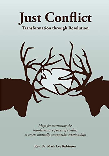 9780982525579: Just Conflict: Transformation Through Resolution