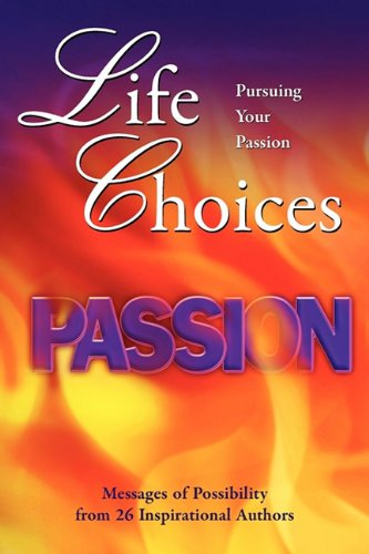 9780982526439: Life Choices: Pursuing Your Passion