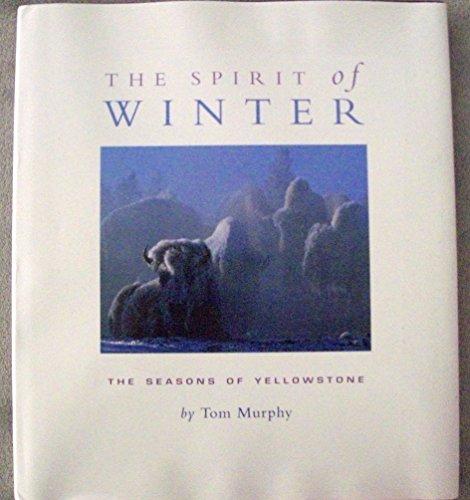 9780982526521: The Spirit of Winter (The Seasons of Yellowstone)