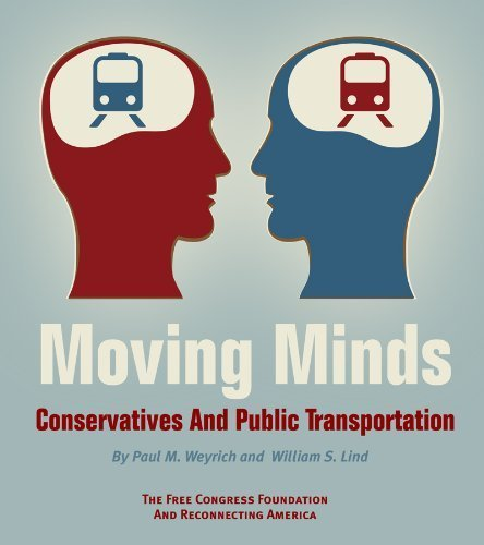 Moving Minds: Conservatives and Public Transportation: William S. Lind,