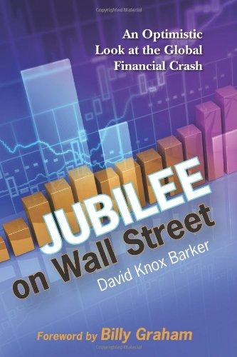 Jubilee on Wall Street: An Optimistic Look at the Global Financial Crash: David Knox Barker; Billy ...