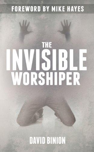 The Invisible Worshiper: Binion, David