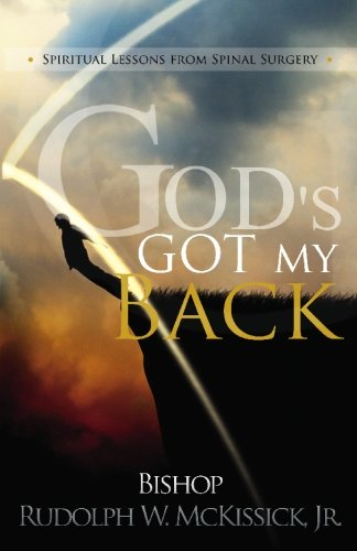 9780982530306: God's Got My Back: Spiritual Lessons from Spinal Surgery
