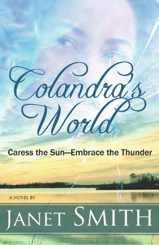 Colandra's World: Caress the Sun; Embrace the: Smith, Janet