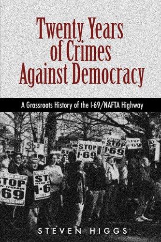 Twenty Years of Crimes Against Democracy: Higgs, Steven