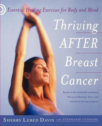9780982531488: Thriving After Breast Cancer: Essential Healing Exercises for Body and Mind