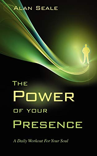 9780982533017: The Power of Your Presence