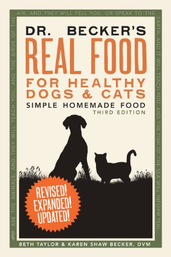 9780982533116: Dr. Becker's Real Food for Healthy Dogs and Cats: Simple Homemade Food by Beth Taylor and Karen Shaw Becker DVM (2011) Paperback