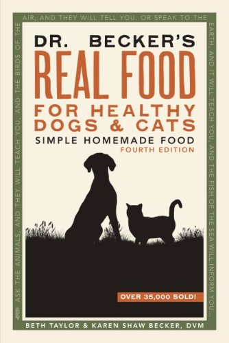 9780982533123: Dr. Becker's Real Food for Healthy Dogs and Cats