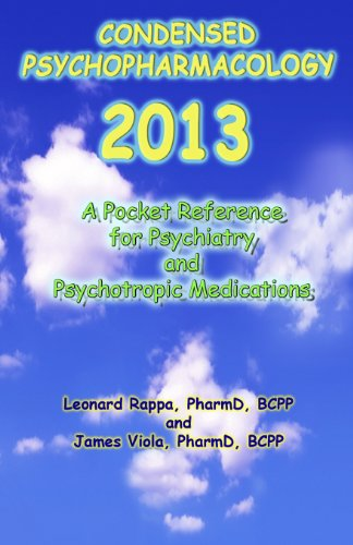 9780982535059: Condensed Psychopharmacology 2013: A Pocket Reference for Psychiatry and Psychotropic Medications