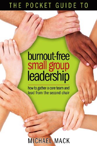 9780982535219: The Pocket Guide to Burnout-Free Small Group Leadership: How to gather a core team and lead from the second chair