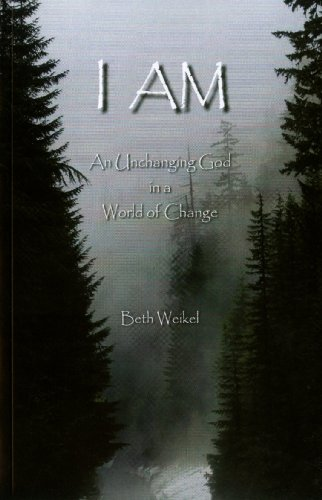 9780982536117: I Am, An Unchanging God in a World of Change