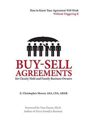 Buy-Sell Agreements for Closely Held and Family Business Owners 9780982536438 Buy-sell agreements are far more important legal and business documents than most business owners believe. If triggered, your buy-sell
