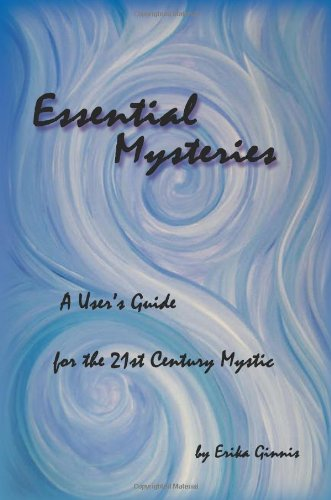 9780982536605: Essential Mysteries: A User's Guide for the 21st Century Mystic