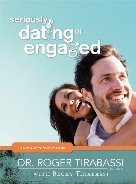 Seriously Dating or Engaged: A Premarital Workbook for Couples: Becky Tirabassi; Roger Tirabassi