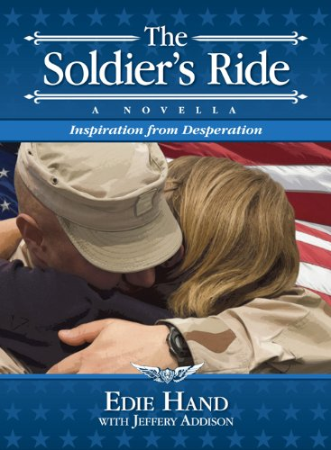 The Soldier's Ride (0982539665) by Edie Hand; Jeffery Addison