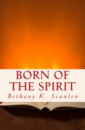 9780982542149: Born of the Spirit