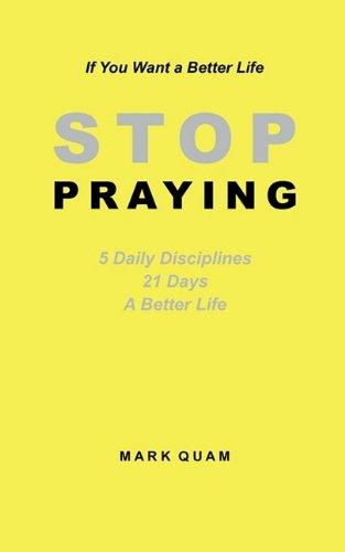 STOP PRAYING: Mark Quam