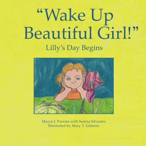 9780982548004: Wake Up Beautiful Girl!- Lilly's Day Begins