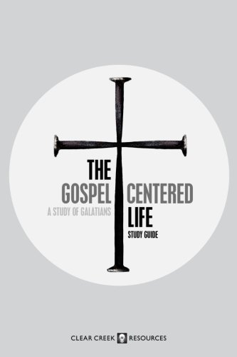 9780982551769: The Gospel-Centered Life: A Study of Galatians (Study Guide)