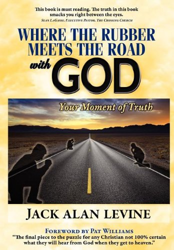 9780982552643: Where the Rubber Meets the Road with God