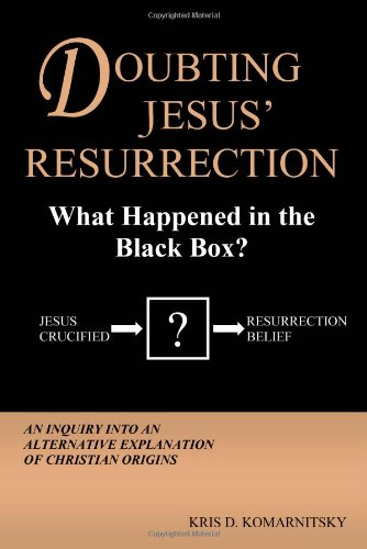9780982552803: Doubting Jesus' Resurrection: What Happened in the Black Box? (First Edition)