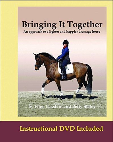 9780982553206: Bringing It Together, an Approach to a Lighter and Happier Dressage Horse