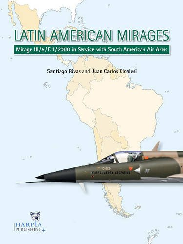 9780982553947: Latin American Mirages: Mirage III / 5 / F.1 / 2000 in Service with South American Air Arms