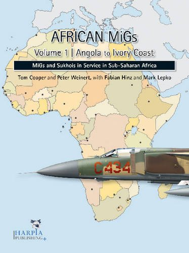 9780982553954: African Migs Vol. 1: Angola to Ivory Coast: Migs and Sukhois in Service in Sub-Saharan Africa