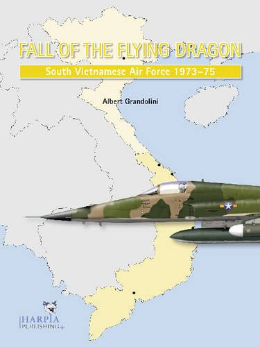 9780982553978: Fall of the Flying Dragon: South Vietnamese Air Force 1973-75
