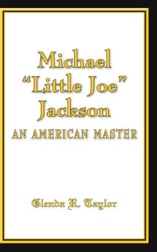 Michael Little Joe Jackson (1958- 2009): An: Glenda R. Taylor