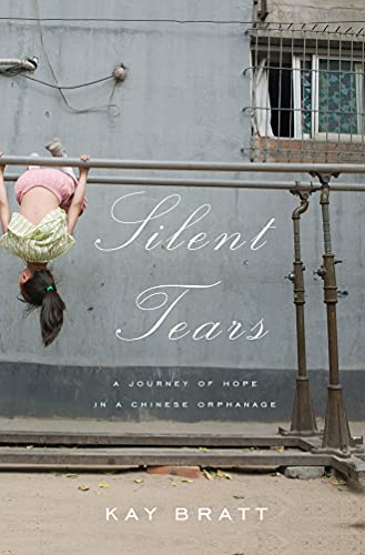 9780982555002: Silent Tears: A Journey Of Hope In A Chinese Orphanage