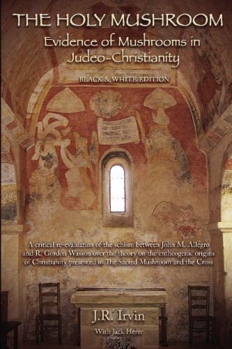 9780982556207: The Holy Mushroom: Evidence of Mushrooms in Judeo-Christianity