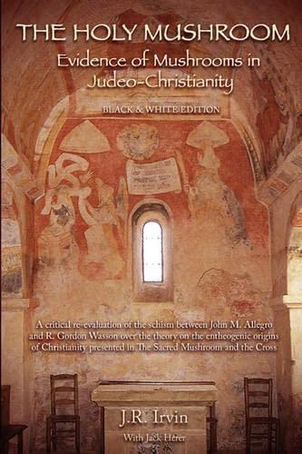 9780982556207: The Holy Mushroom: Evidence of Mushrooms in Judeo-Christianity
