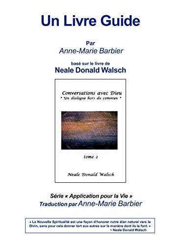 9780982556825: Un Livre Guide 2: Conversations with God Book 2 Livre Guide