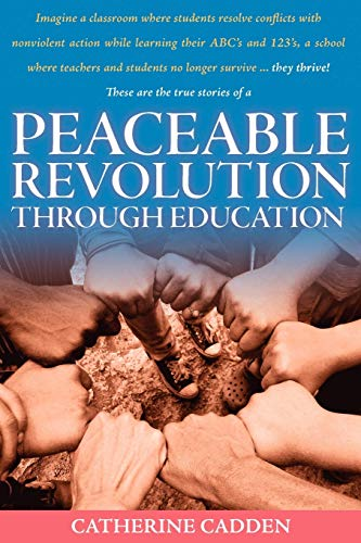 9780982557808: Peaceable Revolution Through Education