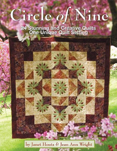 9780982558690: Circle of Nine: 24 Stunning and Creative Quilts: One Unique Quilt Setting
