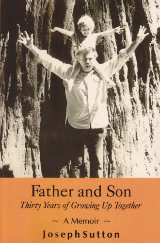 9780982559871: Father and Son: Thirty years of Growing Up Together