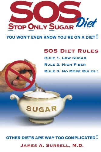 9780982560181: SOS (Stop Only Sugar) Diet: You Won't Even Know You're on a Diet!