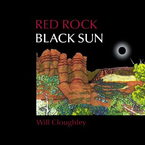 Red Rock Black Sun: Cloughley, Will
