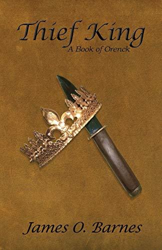 9780982565308: Thief King: A Book of Orenck