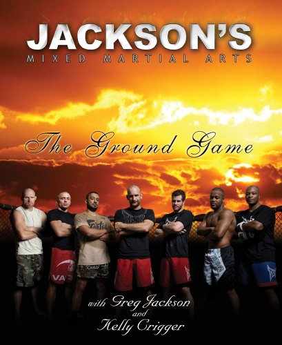 9780982565803: Jackson's Mixed Martial Arts: The Ground Game